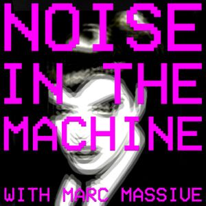 Noise In The Machine (Show 5)