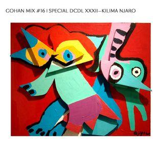Gohan mix #16 _ Special DCDL XXXII—Kilima Njaro