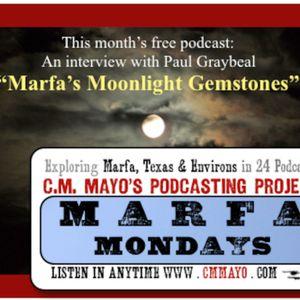 Marfa Mondays 6: Marfa's Moonlight Gemstones: An Interview with Paul Graybeal