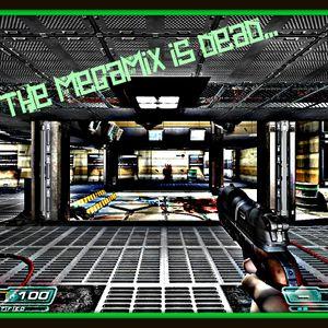 the mega-mix is dead