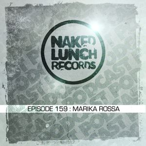 Naked Lunch PODCAST #159 - MARIKA ROSSA