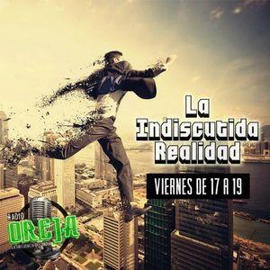 LA INDISCUTIDA REALIDAD - PROGRAMA 003 - 20-03-15 - VIERNES 17 A 19 HS POR WWW.RADIOOREJA.COM.AR