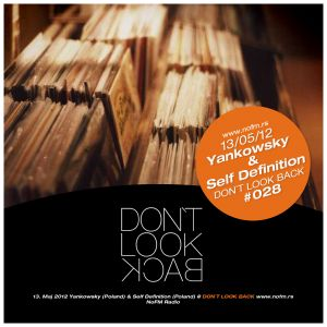 13052012 Dont Look Back & Yankowsky & Self Definition @ NoFM Radio