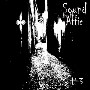 Sound in the Attic #3