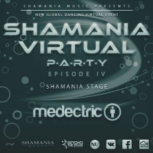 Medectric - Shamania Virtual Party IV ( #Shamania Stage )