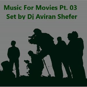 Music For Movies Pt. 03