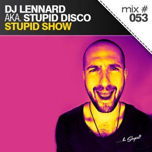 DJ Lennard - Stupid Show 053
