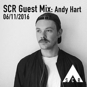 SCR Guest Mix: Andy Hart - 06/11/2016