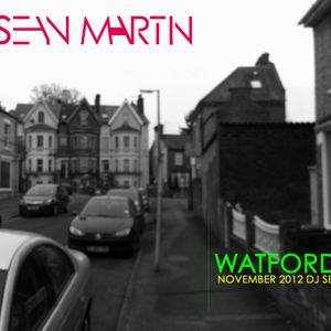 Sean Martin - Watford (november 2012 dj set)