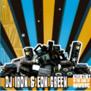 DJ IRON & EON GREEN - Adventures In The Land Of Music (2008)