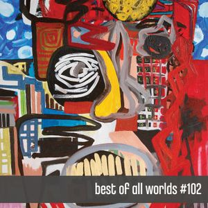 best of all worlds #102
