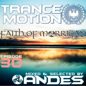 DJ ANDES- Trance Motion 30 Faith of Morrigan