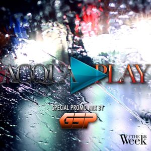 ACQUAPLAY 2015 [Promo Set] by GSP