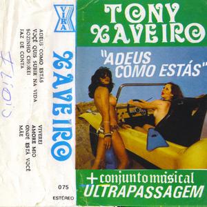 TONY XAVEIRO - ADEUS, COMO ESTÁS (1984)