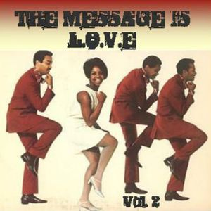 The Message Is Love Vol. 2