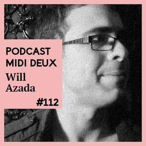 Podcast #112 - Will Azada [Proper Trax]