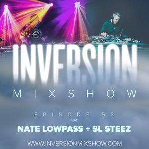 Inversion Mix Show - Episode 53 feat Nate Lowpass + SL Steez