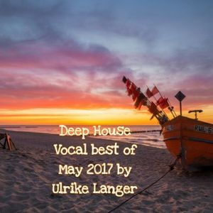 Deep House Vocal  May 2017 by Deep Heart Ulrike Langer