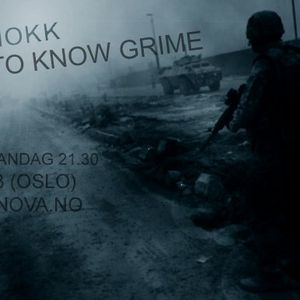 GET TO KNOW GRIME 10.01.2011 - RADIO NOVA