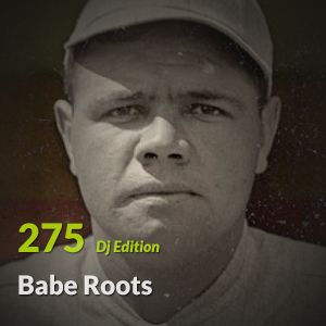 "E.P. 275 ""Dj Edition"" - Babe Roots"