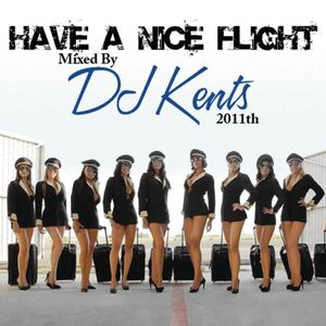 DJ KENTS - Have a Nice Flight