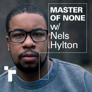 Master of None with Nels Hylton - 2 July 2019