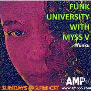 Myss V's Funk University on AMP55.com 6.5.17