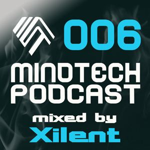 Mindtech Podcast 006 featuring Xilent