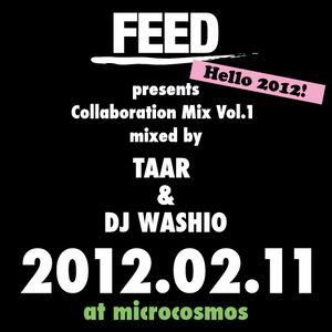 FEED presents Collaboration Mix Vol.1 mixed by TAAR and DJ WASHIO