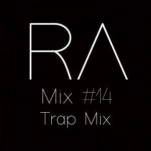 Ryan Ahad Mixes #14 - Trap Mix