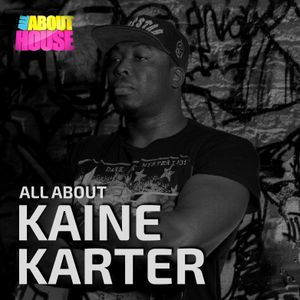 All About House With Kaine Karter