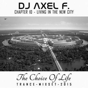 DJ Axel F. - TCOL (Chapter 10) - LIving In The New City