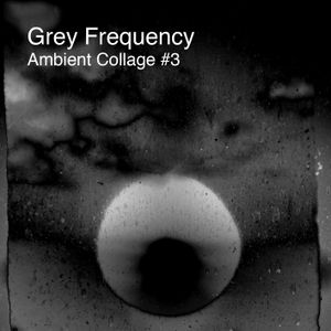 Ambient Collage #3