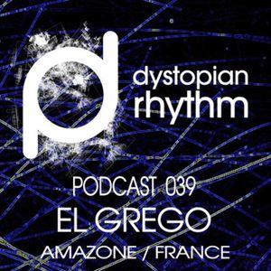 El Grego @ Dystopian Rhythm Podcast