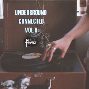 Underground Connected Vol. 9 By No Tearz