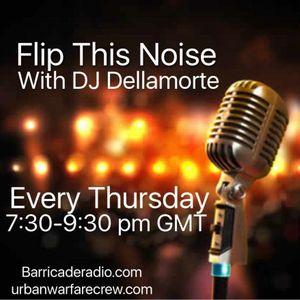 Flip This Noise 07.04.16 with Dellamorte