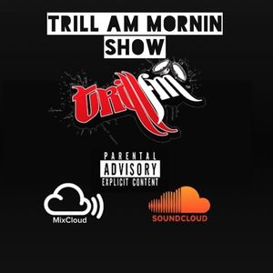 Trill AM Mornin Show 9 - 14 - 15