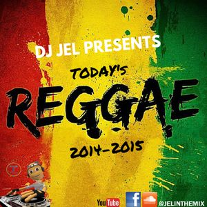 DJ JEL PRESENTS | TODAY's REGGAE PART 2 (2014- 2015)
