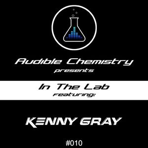 In The Lab: Episode 010 ft. Kenny Gray
