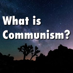 What is Communism? (William Thompson, Libertarian Communism, and Free Software)
