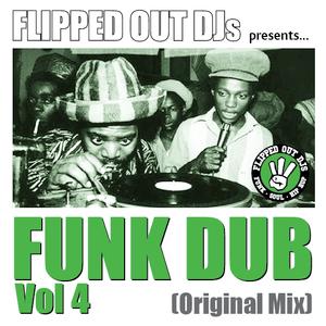 Flipped Out Funk Dub Vol 4 (Original Mix)