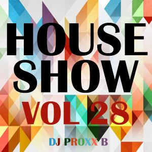 THE HOUSE SHOW VOL.28 - The Best House Music (March 2016)