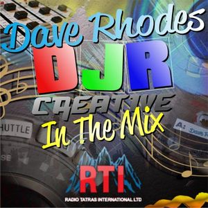 Dave Rhodes / DJR Creative In The Mix on RTI #46 - TX 04/01/18