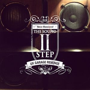 Neco Massigra! vol.11 ~The Sound 2 Step~ UK Garage Revenge (2013)