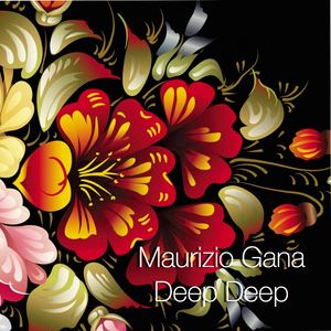 Maurizio Gana - Deep Deep (dj set)