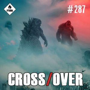 Crossover #287 - Bury The Lede / Wormwood / Godzilla Vs Kong / Designé Coupable / Fuga Dal Bronx