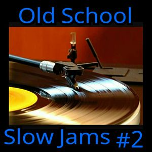 OLD SCHOOL SLOW JAMS #2-GROWN FOLKS EDITION-70S & 80S by