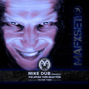 Mike Dub presents: The Aphex Twin Selection (Volume Three)