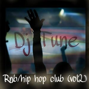 Rnb/Hip hop Club (vol2) by Dj Tune mercy