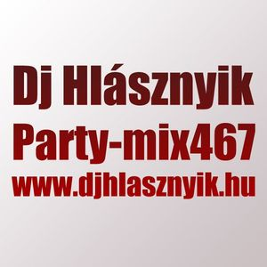 Dj Hlásznyik - Party-mix467 (Rádió Verzió) [2011] [www.djhlasznyik.hu] [224kbps]
